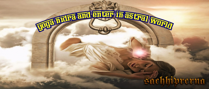 yognidra and astral projection