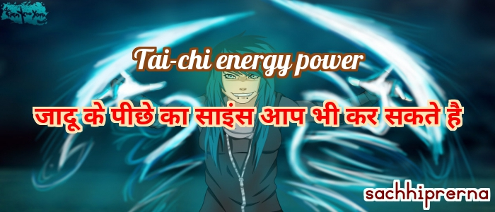 Tai chi energy power