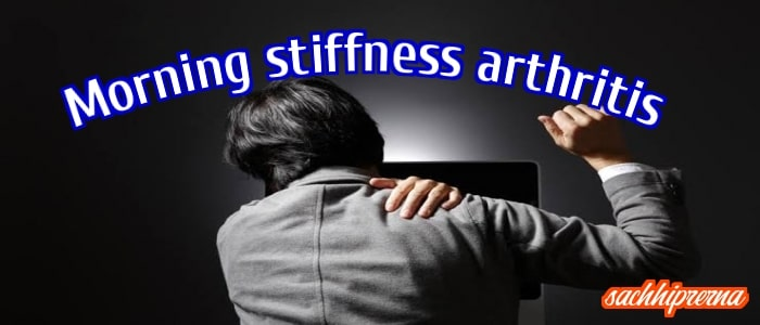 Morning stiffness arthritis