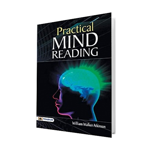 Practical mind reading _ a course of lessons on thought-transference